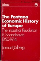 The Fontana Economic History of Europe Vol 4 Section 8 : The Industrial Revolution in Scandinavia 1850-1914