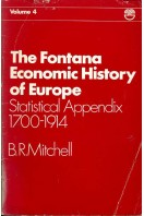 The Fontana Economic History of Europe Vol 4 : Statistical appendix 1700-1914