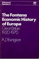 The Fontana Economic History of Europe Vol 6 Section 3 : Great Britain 1920-1970
