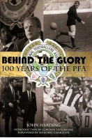 Behind the Glory : 100 Years of the PFA