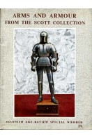 Arms and Armour from the Scott Collection : Scottish Art Review Special Number