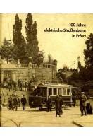 100 Jahre elektrische Strassenbahn in Erfurt.