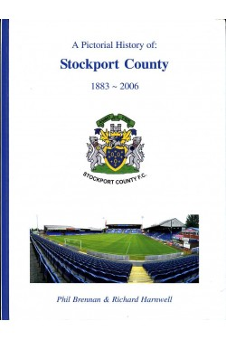 A Pictorial History of Stockport County F.C. 1883 - 2006