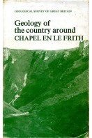 Geology of the Country Around Chapel en le Frith: Explanation of One-inch Geological Sheet 99, New Series (British Geological Survey Memoirs)