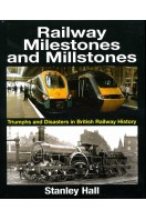 Railway Milestones and Millstone: Triumphs and Disasters in British Railway History