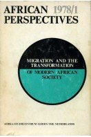 Migration and the Transformation of Modern African Society : African Perspectives 1978/1 (Signed by one of Authors)