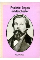 Frederick Engels in Manchester: The search for a Shadow (Signed By Author)
