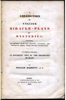 A Collection of English Miracle-Plays or Mysteries : containing Ten Dramas from the Chester, Coventry, and Towneley Series, with Two of Latter Date