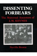 Dissenting Forbears: Maternal Ancestors of J.M. Keynes (Signed by Keynes's Nephew and part co-author)
