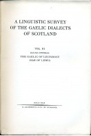 A Linguistic Survey of the Gaelic Dialects of Scotland - Vol III : The Gaelic of Leurbost, Isle of Lewis