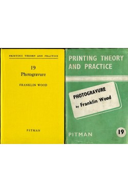 Photogravure : Printing Theory and Practice No 19