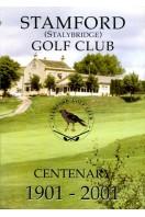 Stamford (Stalybridge) Golf Club : Centenary 1901 - 2001