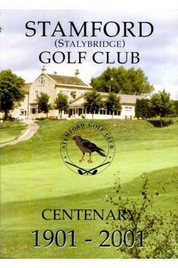 Stamford (Stalybridge) Golf Club : Centenary 1901 - 2001