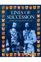 Lines of Succession: Heraldry of the Royal Families of Europe