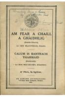 Am Fear a Chaill a Ghaidhlig (Dealbh-Chluich) with Calum is Bantrach Tharmaid (Comhradh)