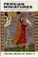 Persian Miniatures : From Ancient Manuscripts