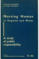 Nursing Homes in England and Wales : A Study of Public Responsibility