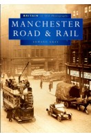 Manchester Road and Rail (Britain in Old Photographs)