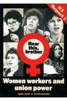 Hear This Brother: Woman Workers and Union Power (NS report)