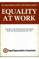 Equality at Work : A Guide to the Employment Provisions of the Sex Discrimination Act 1975