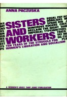Sisters and Workers: Ten Years of the Struggle for Women's Liberation and Socialism