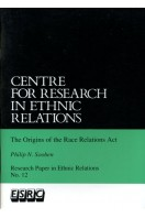 The Origins of the Race Relations Act (Research paper in ethnic Relations No 12)
