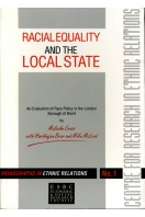 Racial Equality and the Local State - An Evaluation of Race Policy in the London Borough of Brent (Monographs in Ethnic Relations No 1)