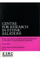 Policy Innovation on Multicultural Education in 'Eastshire' Local Education Authority (Policy Papers in Ethnic Relations No 4)