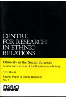 Ethnicity in the Social Sciences: A View and a Review of the Literature on Ethnicity (Reprint Paper in Ethnic Relations No 3)