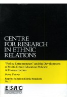 'Policy Entrepreneurs' and the Development of Multi-ethnic Education Policies: A Reconstruction (Reprint Papers in Ethnic Relations No 1)