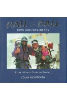 Hall and Ball : Kiwi Mountaineers: From Mount Cook to Everest