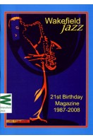 Wakefield Jazz : 21st Birthday Magazine 1987-2008