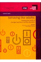 Behaving Like Adults: Meeting the Needs of Younger Learners in Further Education