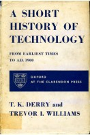 A Short History of Technology from Earliest Times to A.D. 1900