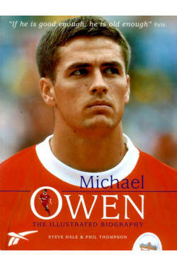 Michael Owen : The Illustrated Biography