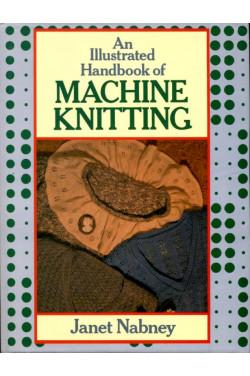 An Illustrated Handbook of Machine Knitting