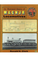 An Illustrated History of M&GNJR Locomotives (Midland and Great Northern Joint Railway)