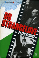 Doctor Strangelove: Or, How I Learned to Stop Worrying and Love the Bomb (20th Century Classics)