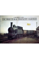 The High Peak & Tissington Railways: A Pictorial Guide