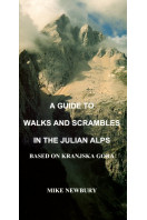 A Guide to Walks and Scrambles in the Julian Alps Based on Kranjska Gora (Signed By Author)