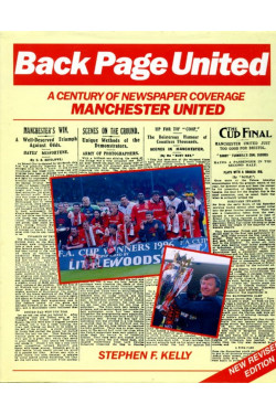 Back Page United : A Century of Newspaper Coverage Manchester United