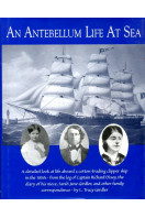 An Antebellum Life at Sea: Featuring the Journal of Sarah Jane Girdler, Kept Aboard the Clipper Ship, Robert H. Dixey, from America to Russia and Europe 1857 - 1858