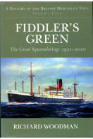 A History of the British Merchant Navy, Vol. 5: Fiddler's Green: The Great Squandering, 1921-2010