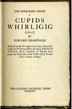 Cupids Whirligig (1607) : The Berkshire Series 1 (Limited Edition)