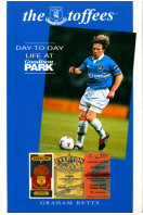 The Toffees, The: Day-to-day Life at Goodison Park (A day-to-day life)