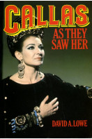 Callas: As They Saw Her