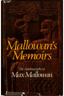Mallowan's Memoirs The Autobiography of Max Mallowan