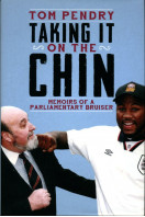 Taking It On The Chin: Memoirs of a Parliamentary Bruiser (Signed By Lord Pendry)