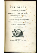 The Bruce or the Metrical History of Robert I. King of Scots - Published from a manuscript dated 1489
