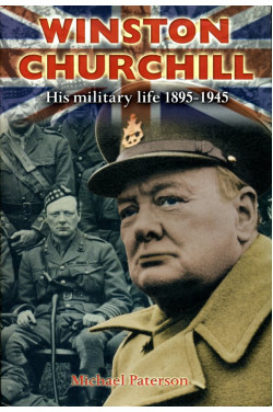 Winston Churchill: His Military Life 1895-1945